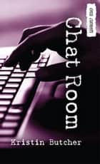 Chat Room ebook by Kristen Butcher