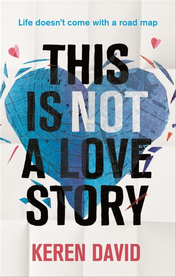 This is Not a Love Story ebook by Keren David