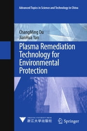 Plasma Remediation Technology for Environmental Protection ebook by ChangMing Du, JianHua  Yan