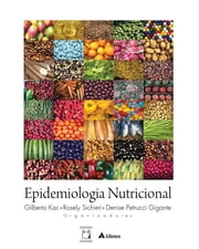 Epidemiologia nutricional ebook by Gilberto Kac, Rosely Sichieri, Denise Petrucci Gigante