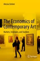 The Economics of Contemporary Art - Markets, Strategies and Stardom ebook by Alessia Zorloni