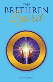 THE BRETHREN SPIRIT ebook by ROBERT C SMITH