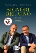 SIGNORI DEL VINO ebook by Marcello Masi, Rocco Tolfa