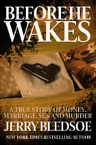 Before He Wakes ebook by Jerry Bledsoe