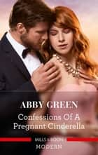 Confessions of a Pregnant Cinderella ebook by ABBY GREEN