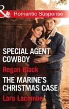 Killer Colton Christmas: Special Agent Cowboy (The Coltons of Shadow Creek) / The Marine's Christmas Case (The Coltons of Shadow Creek) (Mills & Boon Romantic Suspense) ebook by Regan Black, Lara Lacombe