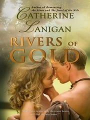 Rivers of Gold ebook by Catherine Lanigan