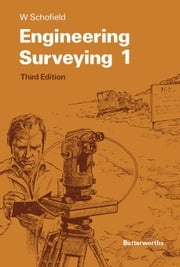 Engineering Surveying: Theory and Examination Problems for Students ebook by Schofield, W.