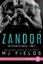 Zandor - Une affaire de famille #3 ebook by Mj Fields, Rose Seget