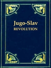The Russian Revolution: The Jugo-Slav Movement ebook by Alexander Petrunkevitch,Samuel Northrup,Harper Frank