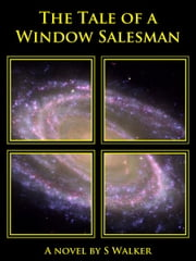 The Tale of a Window Salesman ebook by S Walker