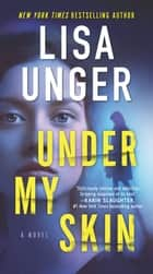 Under My Skin ebook by Lisa Unger