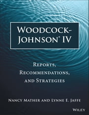 Woodcock-Johnson IV - Reports, Recommendations, and Strategies ebook by Nancy Mather,Lynne E. Jaffe