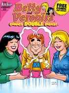 Betty & Veronica Comics Double Digest #229 ebook by Archie Superstars