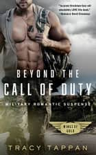 Beyond the Call of Duty - Military Romantic Suspense ebook by Tracy Tappan