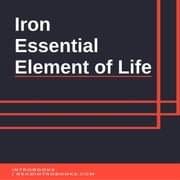 Iron: Essential Element of Life audiobook by IntroBooks