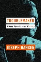 Troublemaker ebook by Joseph Hansen