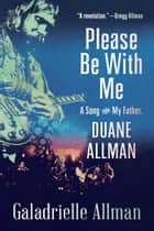 Please Be with Me ebook by Galadrielle Allman