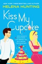 Kiss My Cupcake ebook by
