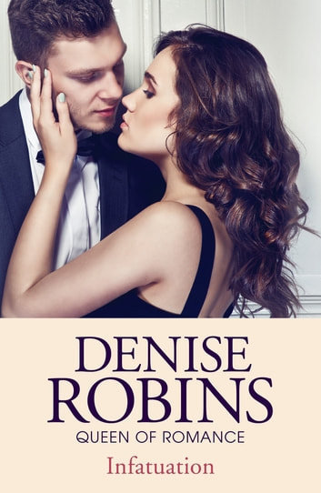 Infatuation ebook by Denise Robins
