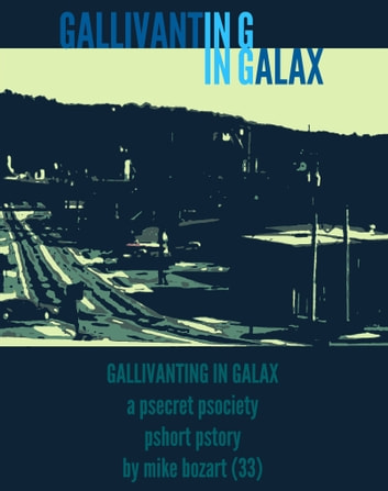 Gallivanting in Galax ebook by Mike Bozart
