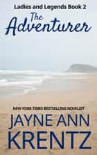 The Adventurer ebook by Jayne Ann Krentz