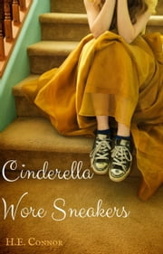 Cinderella Wore Sneakers ebook by H. E. Connor