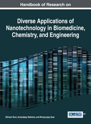 Handbook of Research on Diverse Applications of Nanotechnology in Biomedicine, Chemistry, and Engineering ebook by Shivani Soni,Amandeep Salhotra,Mrutyunjay Suar