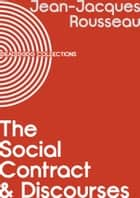 The Social Contract & Discourses ebook by Jean-Jacques Rousseau