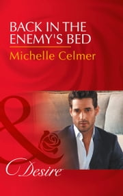 Back In The Enemy's Bed (Mills & Boon Desire) (Dynasties: The Newports, Book 5) ebook by Michelle Celmer