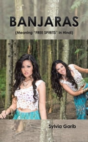 "Banjaras - ""Free Spirits"" in Hindi ebook by Sylvia Garib"