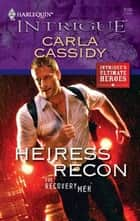Heiress Recon ebook by Carla Cassidy