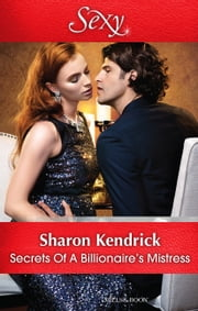 Secrets Of A Billionaire's Mistress ebook by Sharon Kendrick