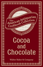 Cocoa and Chocolate ebook by Walter Baker & Company