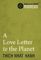A Love Letter To The Planet ebook by Thich Nhat Hanh