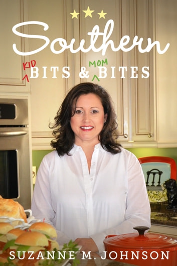 Southern Kid Bits & Mom Bites ebook by Suzanne M. Johnson