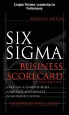 Six Sigma Business Scorecard, Chapter 13 - Leadership for Performance ebook by Praveen Gupta