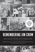 Remembering Jim Crow - African Americans Tell About Life in the Segregated South ebook by William H. Chafe, Raymond Gavins, Robert Korstad