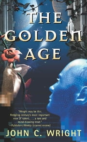 The Golden Age ebook by John C. Wright