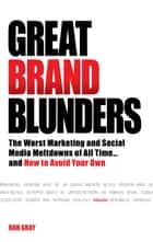 Great Brand Blunders ebook by Rob Gray