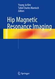 Hip Magnetic Resonance Imaging ebook by Young-Jo Kim,Tallal Charles Mamisch
