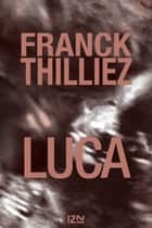 Luca ebook by Franck THILLIEZ