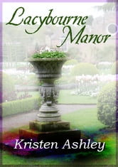 Lacybourne Manor ebook by Kristen Ashley
