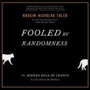 Fooled by Randomness - The Hidden Role of Chance in Life and in the Markets audiobook by Nassim Nicholas Taleb