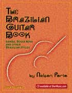 The Brazilian Guitar Book ebook by SHER Music, Nelson Faria