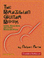 The Brazilian Guitar Book ebook by SHER Music,Nelson Faria