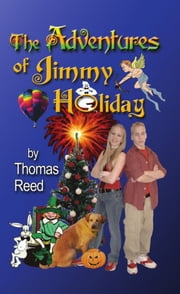 The Adventures of Jimmy Holiday ebook by Thomas Reed