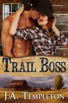 Trail Boss ebook by J.A. Templeton