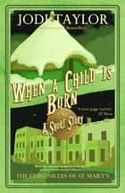 When a Child is Born ebook by Jodi Taylor