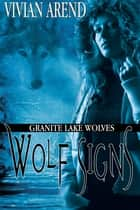 Wolf Signs ebook by Vivian Arend